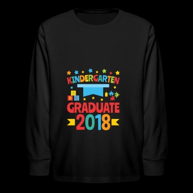 Kindergarten Graduation Cute - Graduate 2018 - Kids' Long Sleeve T-Shirt