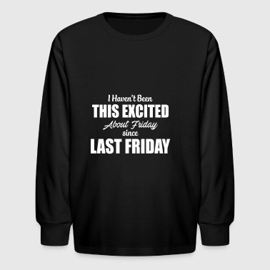 Sarcastic Friday Fun Tshirt for men and women - Kids' Long Sleeve T-Shirt