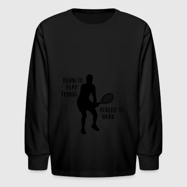 2541614 129277312 borntennis2 - Kids' Long Sleeve T-Shirt