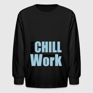 2541614 13250413 chill - Kids' Long Sleeve T-Shirt