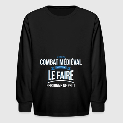 Medieval fight nobody can gift - Kids' Long Sleeve T-Shirt