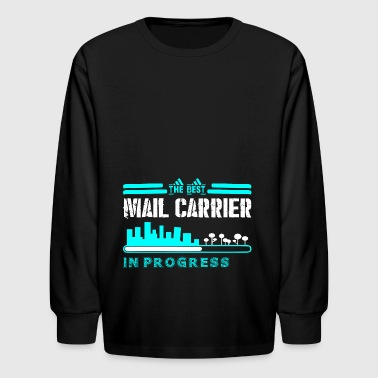 The Best Mail Carrier In Progress - Kids' Long Sleeve T-Shirt