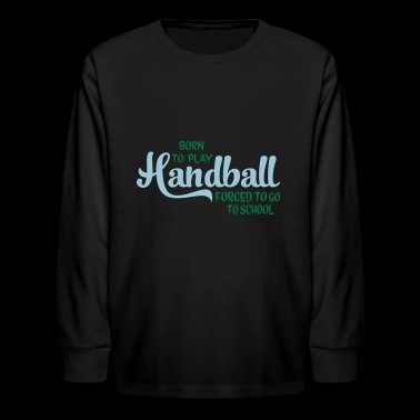 Handball - Kids' Long Sleeve T-Shirt