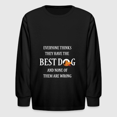 CUTE DOG EVERYONE HAVE THE BEST DOG GIFT - Kids' Long Sleeve T-Shirt