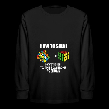 How To Solve Puzzle Cube - Funny Cubing - Kids' Long Sleeve T-Shirt