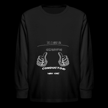This is what an awesome conductor looks like t shi - Kids' Long Sleeve T-Shirt