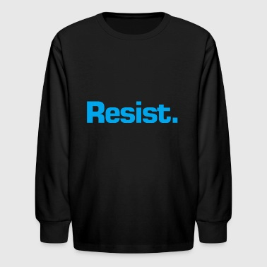 resist - Kids' Long Sleeve T-Shirt