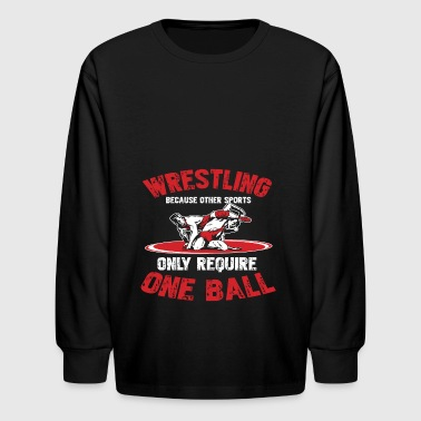 Wrestling T shirts Because Other Sports Only - Kids' Long Sleeve T-Shirt