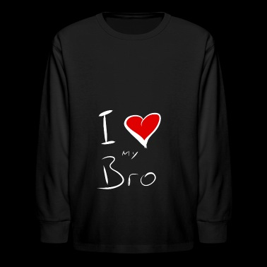 I Love my Bro - Kids' Long Sleeve T-Shirt