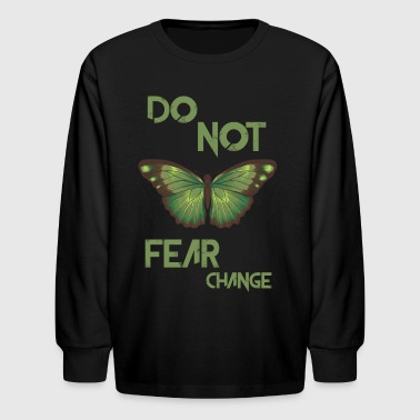 Do not fear change - Butterfly - Kids' Long Sleeve T-Shirt