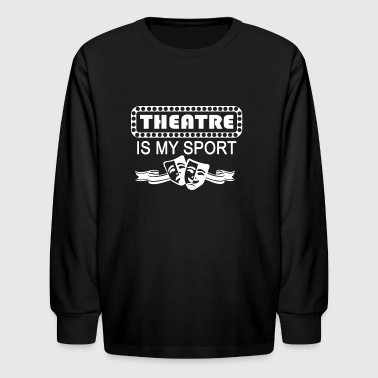 Theatre Is My Sport. white - Kids' Long Sleeve T-Shirt