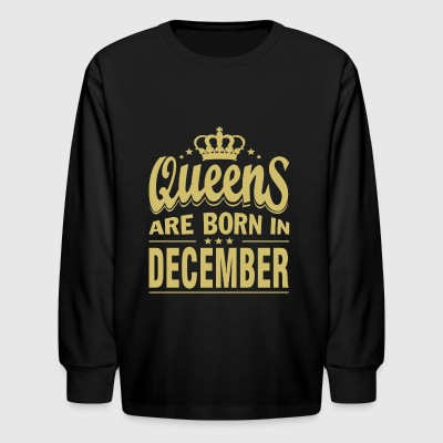 QUEENS ARE BORN IN DECEMBER T-SHIRTS - Kids' Long Sleeve T-Shirt