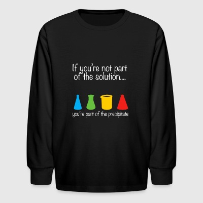 BACK DESIGN Funny Chemist Shirt Not part of the solution - Kids' Long Sleeve T-Shirt