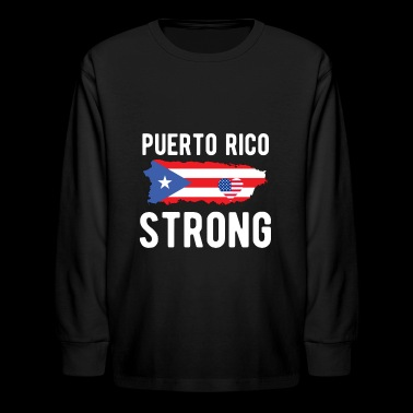 Puerto Rico Strong Shirt Support Puerto Rico T-Shi - Kids' Long Sleeve T-Shirt