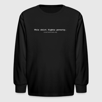 This Shirt Fights Poverty - Kids' Long Sleeve T-Shirt