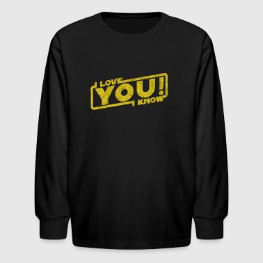 i love you i know movie quote Leia Han Blockbuster - Kids' Long Sleeve T-Shirt
