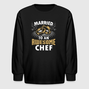 Married To An Awesome Chef - Kids' Long Sleeve T-Shirt