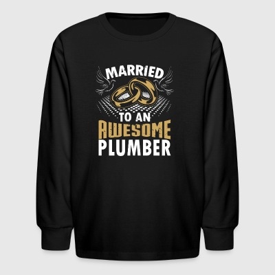 Married To An Awesome Plumber - Kids' Long Sleeve T-Shirt