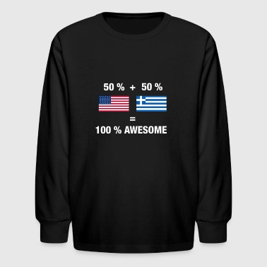 Half Greek Half American 100% Awesome Flag Grece - Kids' Long Sleeve T-Shirt