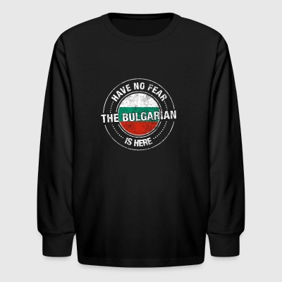 Have No Fear The Bulgarian Is Here - Kids' Long Sleeve T-Shirt