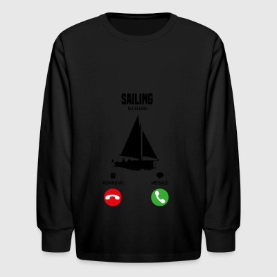My sailing boat is calling! gift - Kids' Long Sleeve T-Shirt