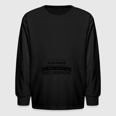 Mythos Legende Vorname Alexander - Kids' Long Sleeve T-Shirt