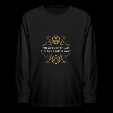 The Dice Giveth and Taketh Away DnD D&D Inspired - Kids' Long Sleeve T-Shirt