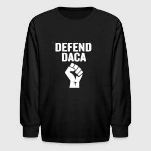 Defend DACA Dreamers Tshirt Resist Trump - Kids' Long Sleeve T-Shirt