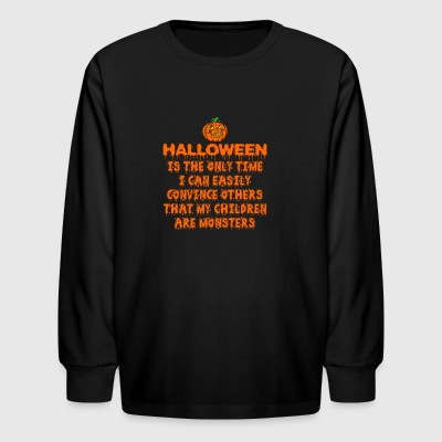 Halloween Only Time Can Easily Convince Children - Kids' Long Sleeve T-Shirt
