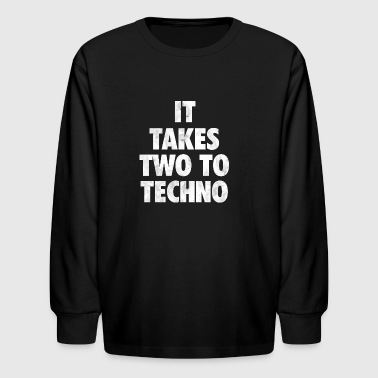 It takes two to techno - Kids' Long Sleeve T-Shirt