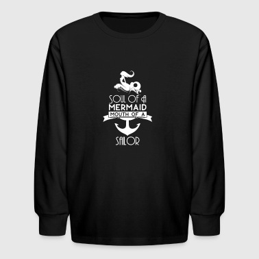Soul of a Mermaid Mouth of a Sailor - Kids' Long Sleeve T-Shirt