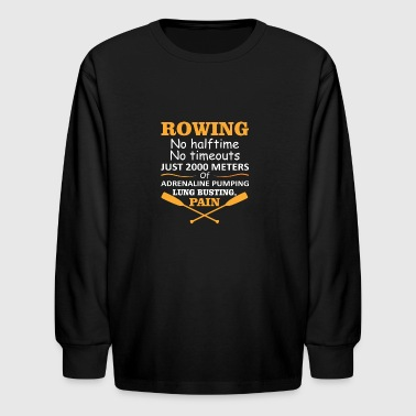 Rowing No Timeouts 2000 Meters Pumping - Kids' Long Sleeve T-Shirt