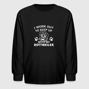 I Workout To Keep Up My Rottweiler Shirt - Kids' Long Sleeve T-Shirt