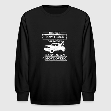 Respect Tow Truck Operators Trucker Funny Shirts - Kids' Long Sleeve T-Shirt