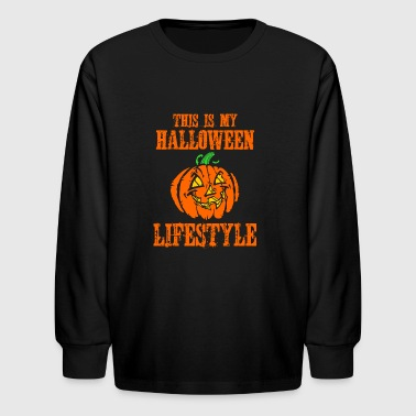 This Is My Halloween Lifestyle - Kids' Long Sleeve T-Shirt