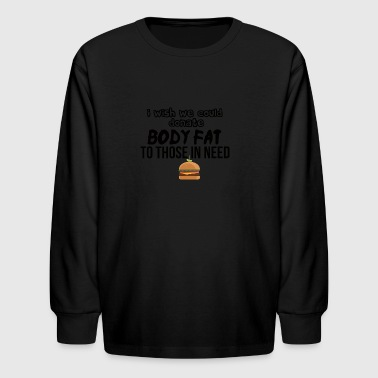 Body fat donation - Kids' Long Sleeve T-Shirt