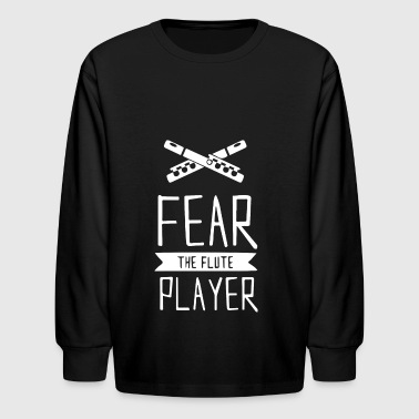 Fear the Flute Player - Kids' Long Sleeve T-Shirt