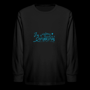 nightmare dressed as a daydream - blue - Kids' Long Sleeve T-Shirt