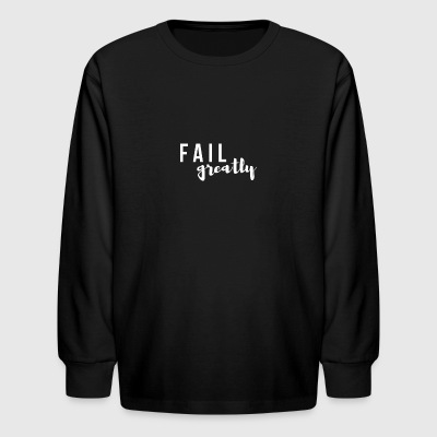 FAIL_greatly_WHITE - Kids' Long Sleeve T-Shirt