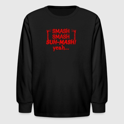 Smash Smash Smash - Kids' Long Sleeve T-Shirt