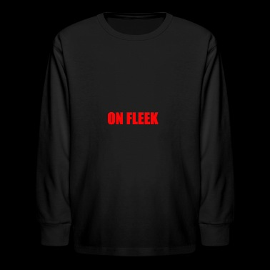 ON FLEEK - Kids' Long Sleeve T-Shirt