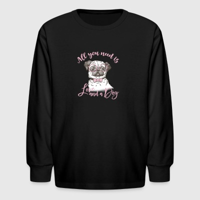 All you need is a dog - Kids' Long Sleeve T-Shirt