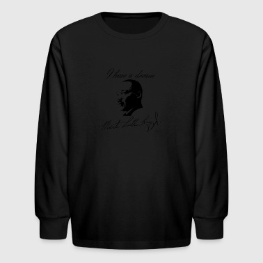 I have a dream - Kids' Long Sleeve T-Shirt