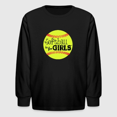 softball is for girls - Kids' Long Sleeve T-Shirt
