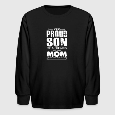 I'm A Proud Son Of A Freaking Awesome Mom T Shirt - Kids' Long Sleeve T-Shirt