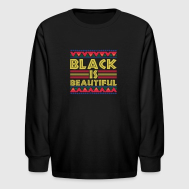 Black is Beautiful: African American T-Shirt - Kids' Long Sleeve T-Shirt