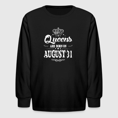 Queens are born on August 31 - Kids' Long Sleeve T-Shirt