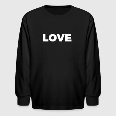 LOVE (White Letters - Big) - Kids' Long Sleeve T-Shirt