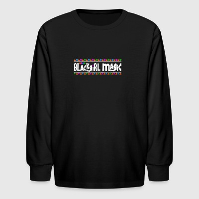 Black Girl Magic - Kids' Long Sleeve T-Shirt