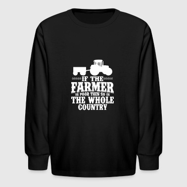 Farmer shirt we feed the whole country - Kids' Long Sleeve T-Shirt